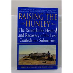 Hicks: Raising the Hunley: The Remarkable History and Recovery of the Lost Confederate Submarine
