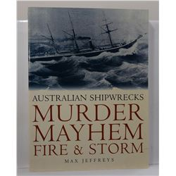 Jeffreys: Murder Mayhem Fire & Storm: Australian Shipwrecks
