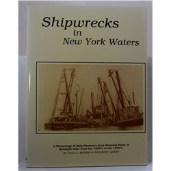 Morris: Shipwrecks In New York Waters: A Chronology of Ship Disasters from Montauk Point to Barnegat