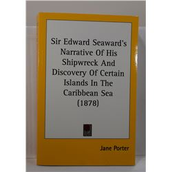 Porter: Sir Edward Seaward's Narrative of His Shipwreck and Consequent Discovery of Certain Islands