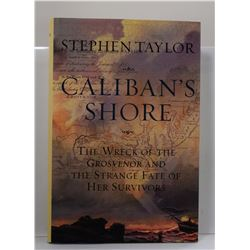 Taylor: Caliban's Shore: The Wreck of the Grosvenor and the Strange Fate of Her Survivors