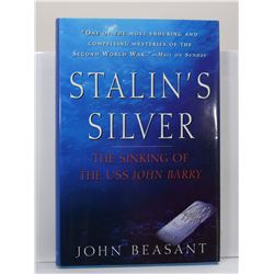 Beasant: Stalin's Silver: The Sinking of the USS John Barry