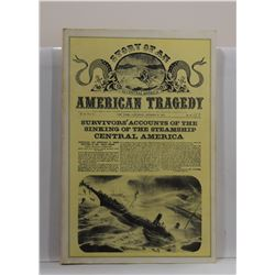 Conrad: Story of an American Tragedy: Survivor's Accounts of the Sinking of the Steamship Central Am