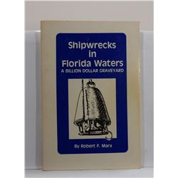 Marx: Shipwrecks in Florida Waters: A Billion Dollar Graveyard