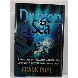 Pope: Dragon Sea: A True Tale of Treasure, Archeology, and Greed off the Coast of Vietnam