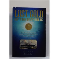 Vesilind: Lost Gold of the Republic: The Remarkable Quest for the Greatest Shipwreck Treasure of the