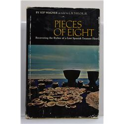 Wagner: Pieces of Eight: Recovering the Riches of a Lost Spanish Treasure Fleet