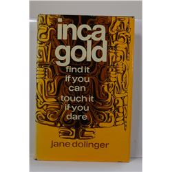 Dolinger: Inca Gold: Find it if You Can, Touch it if You Dare