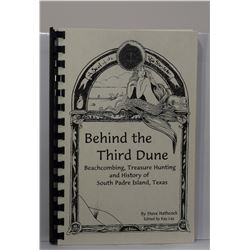 Hathcock: (Signed) Behind the Third Dune: Beachcombing, Treasure Hunting and History of South Padre