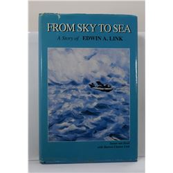 van Hoek: From Sky to Sea: A Story of Edwin A. Link
