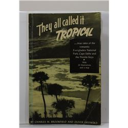 Brookfield: They All Called it Tropical: True Tales of the Romantic Everglades National Park, Cape S