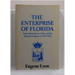 Lyon: The Enterprise of Florida: Pedro Menéndez de Avilés and the Spanish Conquest of 1565-1568