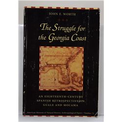 Worth: The Struggle for the Georgia Coast: An Eighteenth-Century Spanish Retrospective on Guale and