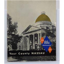 Nassau County: Your county Nassau: 60th Anniversary, 1899-1959