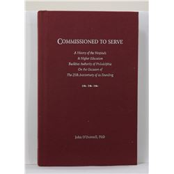 O'Donnell: (Signed) Commissioned to Serve: A History of the Hospitals & Higher Education Facilities