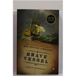 Woodward: A Brave Vessel: The True Tale of the Castaways Who Rescued Jamestown