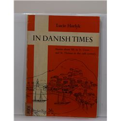 Hörlyk: In Danish Times: Stories about Life in St. Croix and St. Thomas in the Last Century