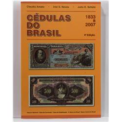 Amato: Cédulas do Brasil 1833 a 2007