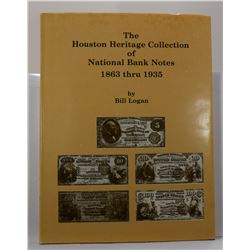 Logan: The Houston Heritage Collection of National Bank Notes 1863 thru 1935