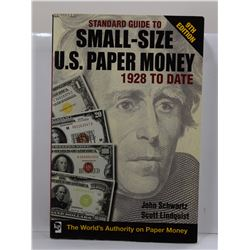 Schwartz: Standard Guide to Small-Size U. S. Paper Money 1928 to Date