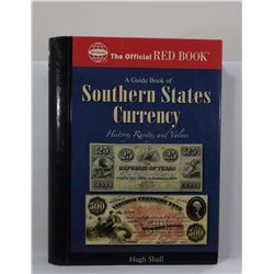 Shull: A Guide Book of Southern States Currency: History, Rarity, and Values