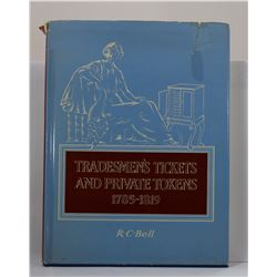 Bell: Tradesmen's Tickets and Private Tokens 1785-1819