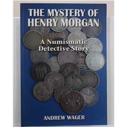Wagner: The Mystery of Henry Morgan: A Numismatic Detective Story