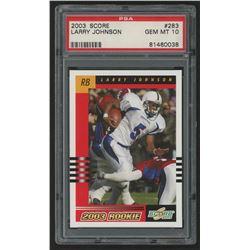 2003 Score #283 Larry Johnson RC (PSA 10)
