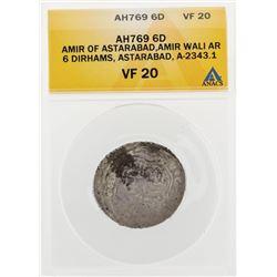 AH769 6D Amir of Astarabad Amir Wali AR 6 Dirhams Astarabad A2343.1 Coin ANACS V
