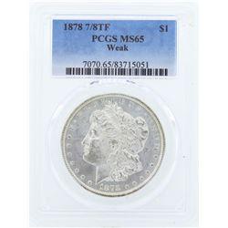 1878 7/8TF $1 Morgan Silver Dollar Coin PCGS MS65 Weak