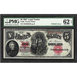 1907 $5 Woodchopper Legal Tender Note Fr.92 PCBLIC Error PMG Uncirculated 62EPQ