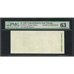 1985 $1 Federal Reserve Note ERROR Insufficient Inking PMG Choice Uncirculated 6