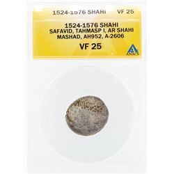 1524-1576 Shahi Safavid Tahmasp I AR Shahi Mashad Coin ANACS VF25