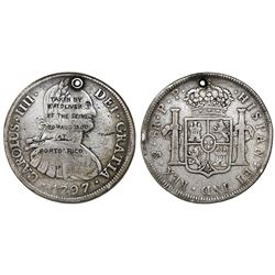 Puerto Rico, medal made from a Potosi, Bolivia, bust 8 reales, Charles IV, 1797PP, engraved with sai