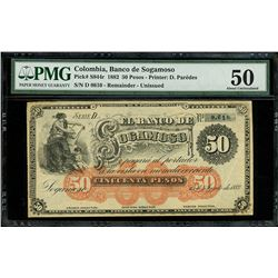 Sogamoso, Colombia, Banco de Sogamoso, 50 pesos remainder, 15-8-1882, series D, serial 0610, PMG AU