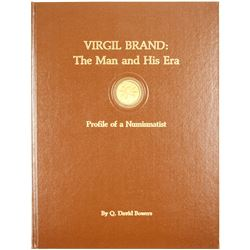 Virgil Brand: The Man and His Era Profile of a Numismatist