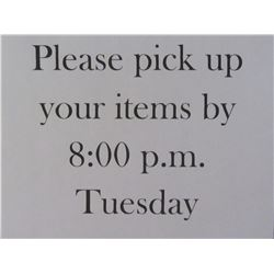 Please pick up your purchases no later than Tue 10-8pm or Wed 10-5pm