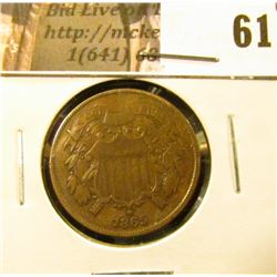1865 U.S. Two Cent Piece. VF, reverse light corrosion.