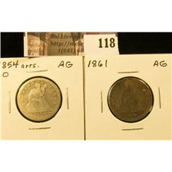 1854 O Arrows at date & 1861 U.S. Seated Liberty Quarters, both AG.