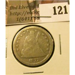 1877 S U.S. Seated Liberty Quarter, G-VG.