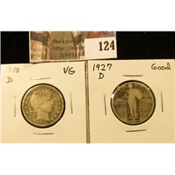 1910 D VG Barber Quarter & 1927 D in Good Standing Liberty Quarter.