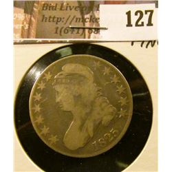 1825 Capped Bust Half Dollar, Fine.