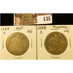 1854 O  U.S. Seated Liberty Half Dollar, AG; and one VG with a plugged hole.