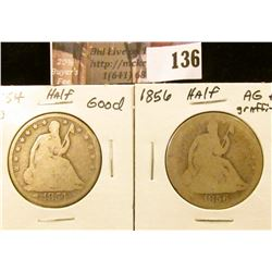 1854 O  U.S. Seated Liberty Half Dollar, Good; & 1856  U.S. Seated Liberty Half Dollar, AG with graf