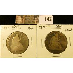 (2) 1871  U.S. Seated Liberty Half Dollars. AG & Good.