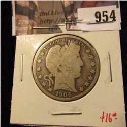 954 . 1906-O Barber Half Dollar, G, value $16