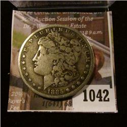 1042 . 1885-S Morgan Silver Dollar, F, little bit better date, VF v