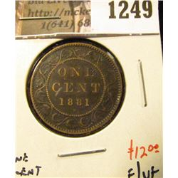 1249 . 1881H Canada One Cent, F/VF, value $12