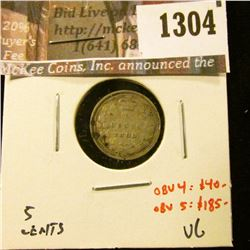 1304 . 1883H Canada Five Cent Silver, VG, obverse 4 value $40, obve