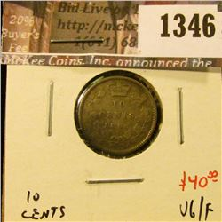 1346 . 1888 Canada Ten Cents, VG/F, value $40